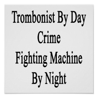 Trombonist By Day Crime Fighting Machine By Night. Poster