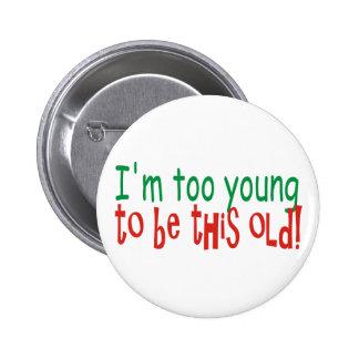 Trop jeune pour être vieux pin's avec agrafe