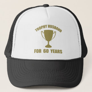 Trophy Husband For 60 Years Trucker Hat