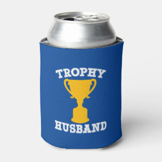 Trophy Husband Funny Can Cooler
