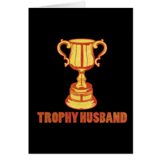 Trophy Husband, funny+mens+gifts Card