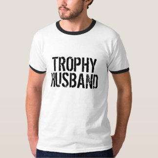 Trophy Husband T Shirt for married men