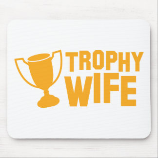 TROPHY wife Mouse Pad