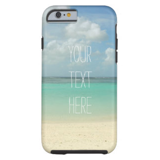 Tropical Beach Vacation Customizable Quote Tough iPhone 6 Case