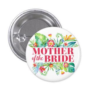 Tropical Destination Wedding Mother of the Bride 1 Inch Round Button