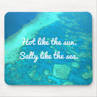 Tropical Hot like the Sun, Salty like the Sea Mouse Pad