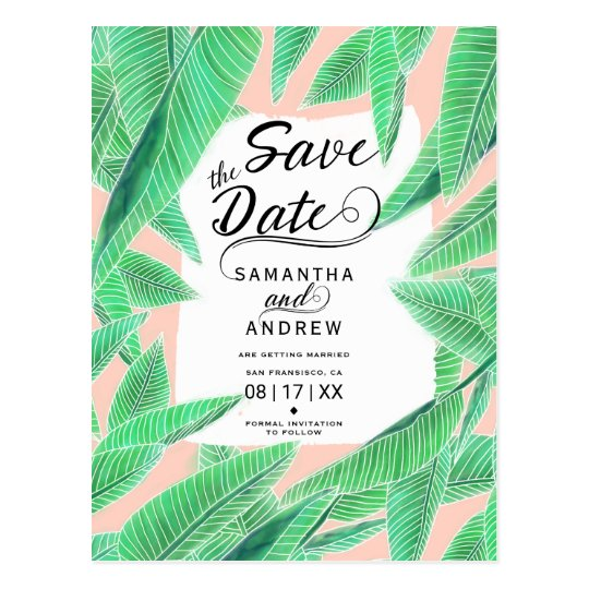 Tropical leaf watercolor script save the date postcard