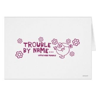 Trouble By Name Greeting Card