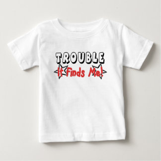 Trouble It Finds Me Baby T-Shirt