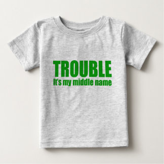 Trouble - It's my middle name (green) Baby T-Shirt