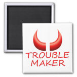 Trouble Maker and Devil Horns Square Magnet