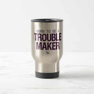 Trouble Maker mug - choose style & color