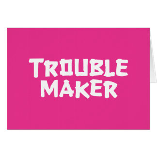 Trouble Maker Note Card