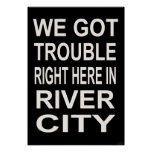TROUBLE RIGHT HERE IN RIVER CITY (15 x 22)
