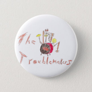 Troublmakers flair 2 inch round button
