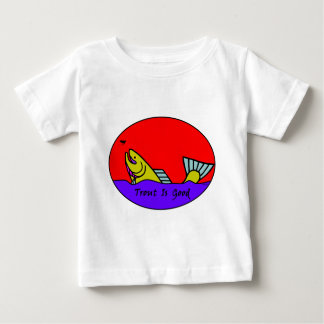 Trout Is Good I Baby T-Shirt