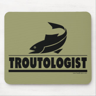 Trout -ologist - Humorous Trout Fish Mouse Pad