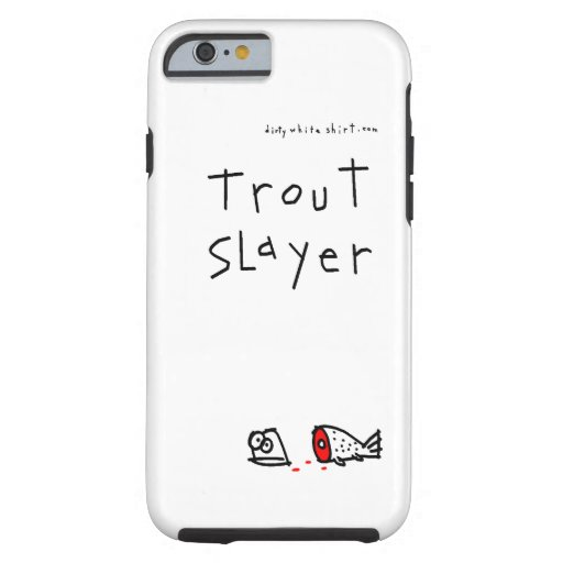 Trout Slayer iPhone 6 Case