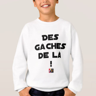 Trowels from there! - Word games - François City Sweatshirt