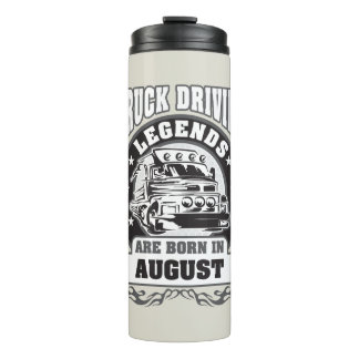 Truck Driving Legends Are Born In August Thermal Tumbler