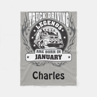 Truck Driving Legends Are Born In January Add Name Fleece Blanket