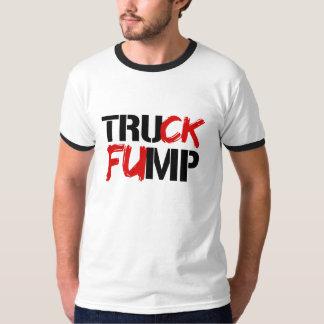 TRUCK FUMP SIGN -- Election 2016 - T-Shirt