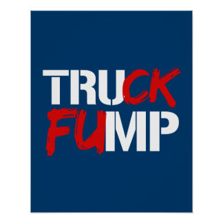 TRUCK FUMP SIGN - white - - Election 2016 -