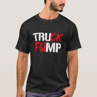 TRUCK FUMP SIGN - white - - Election 2016 - T-Shirt