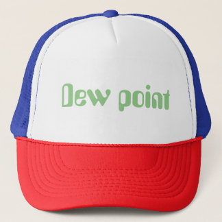 Trucker Hat Dew point
