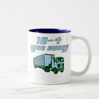 trucker mug 10-4 good buddy