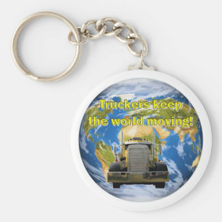 Truckers Keep The World Moving Keychain