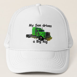 Truckers - My Son Drives a Big Rig Trucker Hat