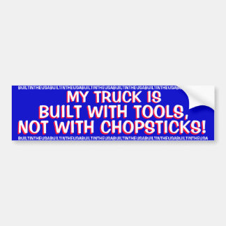 TRUCKS - MY TRUCK IS BUILT WITH TOOLS,NOT WITH BUMPER STICKER