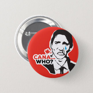 Trudeau Canada who Worse PM CHOOSE UR STYLE 2 Inch Round Button