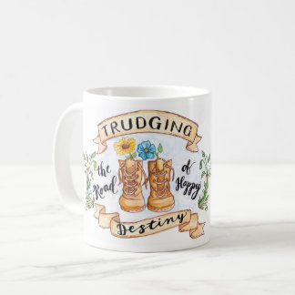 Trudging the Road of Happy Destiny Coffee Mug