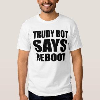 """Trudy Bot Says Reboot"" T-Shirt"