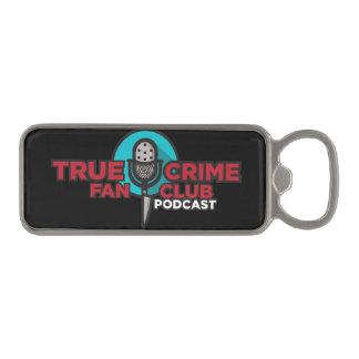 True Crime Fan Club Bottle Opener- LG! Magnetic Bottle Opener