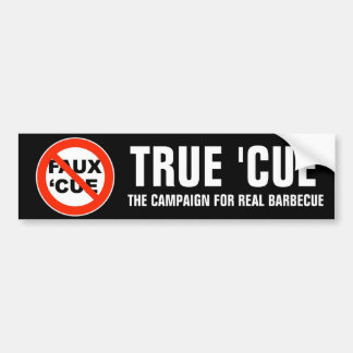 "True 'Cue plus ""No Faux 'Cue"" Bumper Sticker"