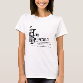 True Delieverance Ladies Short Sleeve T-Shirt