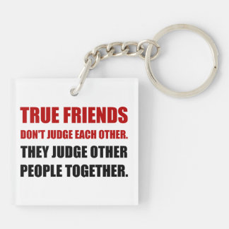 True Friends Judge Other People Double-Sided Square Acrylic Keychain