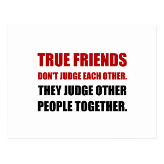True Friends Judge Other People Postcard