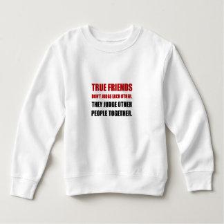 True Friends Judge Other People Sweatshirt