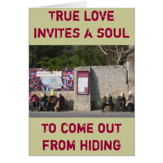 True love invites a soul to come out from hiding card