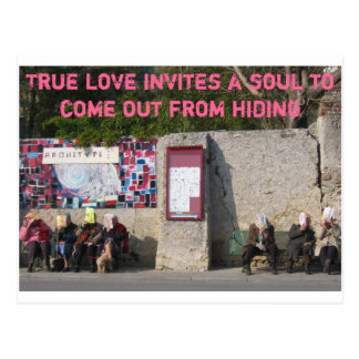 True love invites a soul to come out from hiding postcard