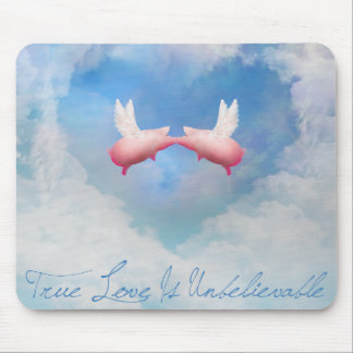 True Love Is Unbelievable-Flying Pigs Kissing Mouse Pad