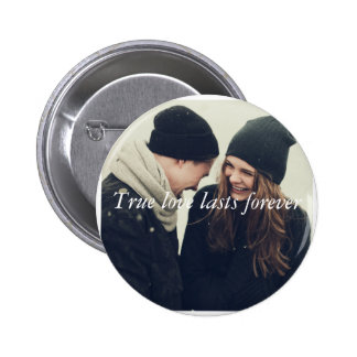 True love lasts forever 2 inch round button