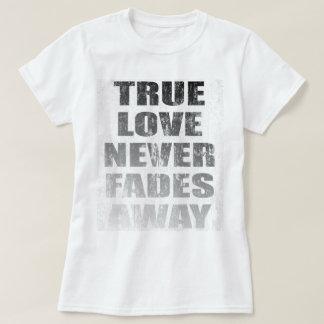True Love Never Fades Away DS T-Shirt