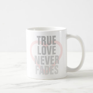 True Love Never Fades Coffee Mug