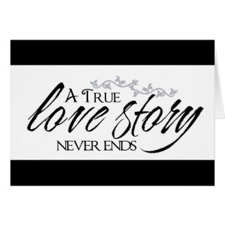 True Love Story Never Ends Greeting Card