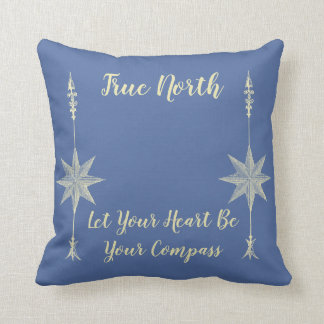 True North Let Your Heart Be Your Compass Pillow